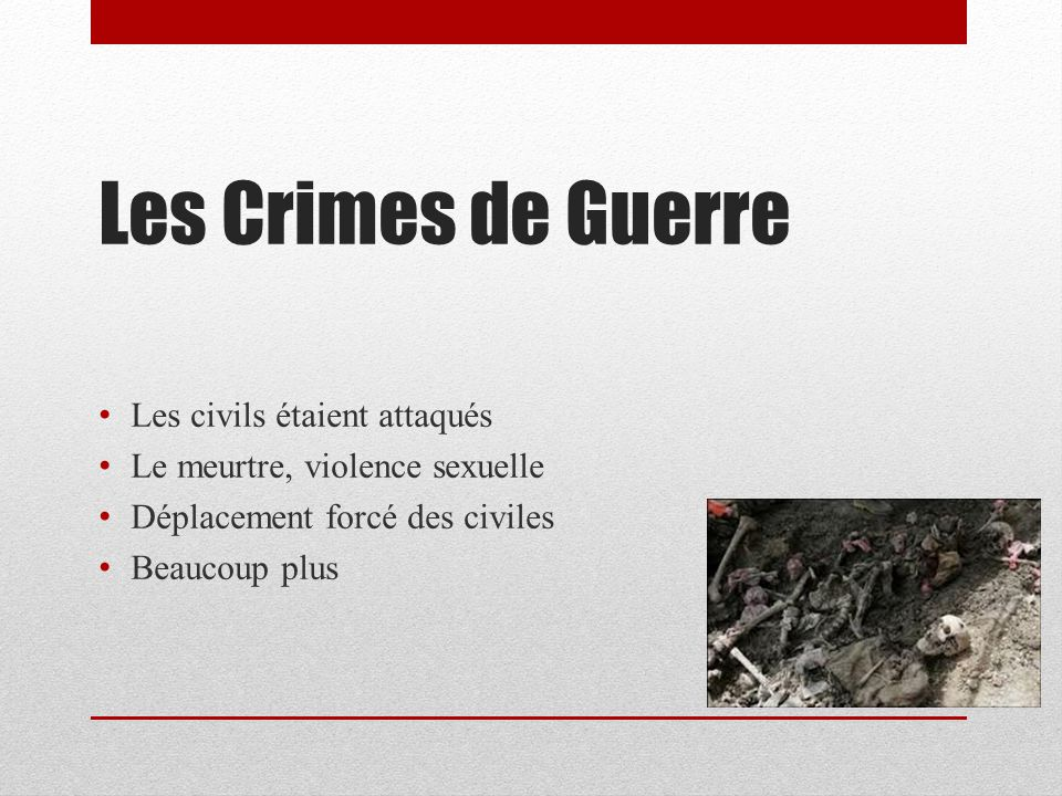 Les Crimes de Guerre Les civils étaient attaqués