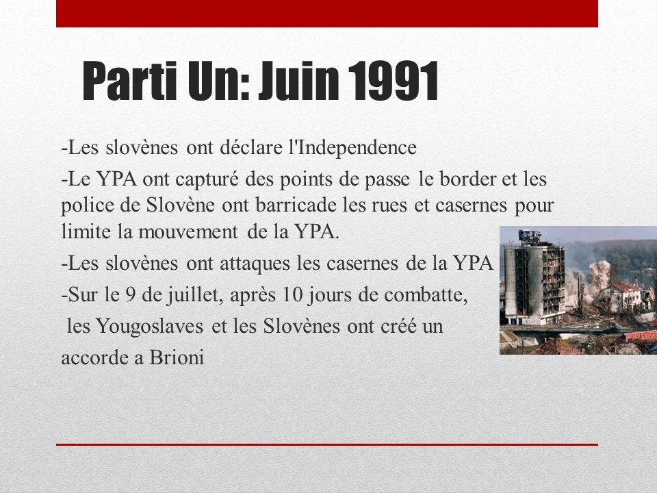 Parti Un: Juin 1991