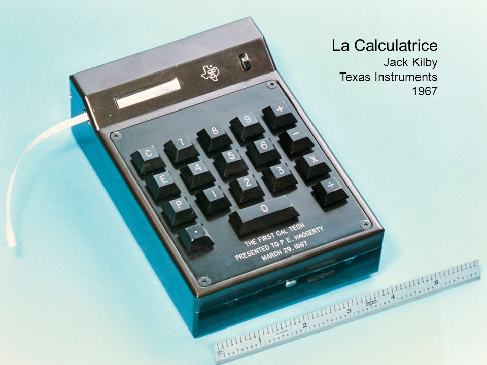 La Calculatrice Jack Kilby Texas Instruments 1967