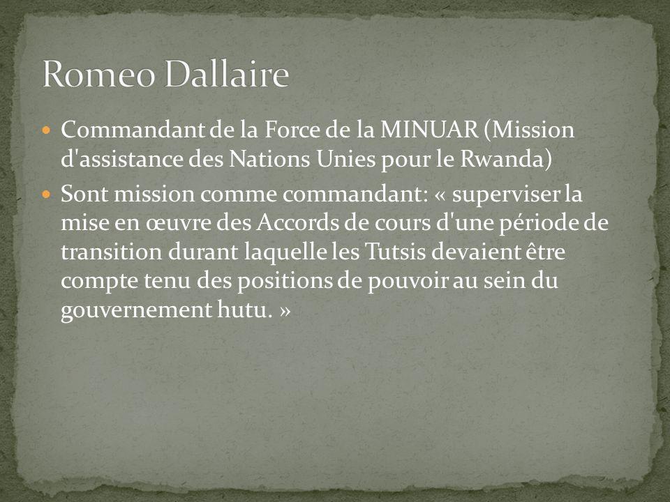 Romeo Dallaire Commandant de la Force de la MINUAR (Mission d assistance des Nations Unies pour le Rwanda)