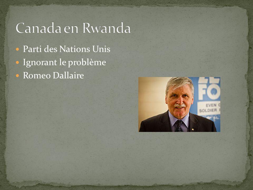 Canada en Rwanda Parti des Nations Unis Ignorant le problème