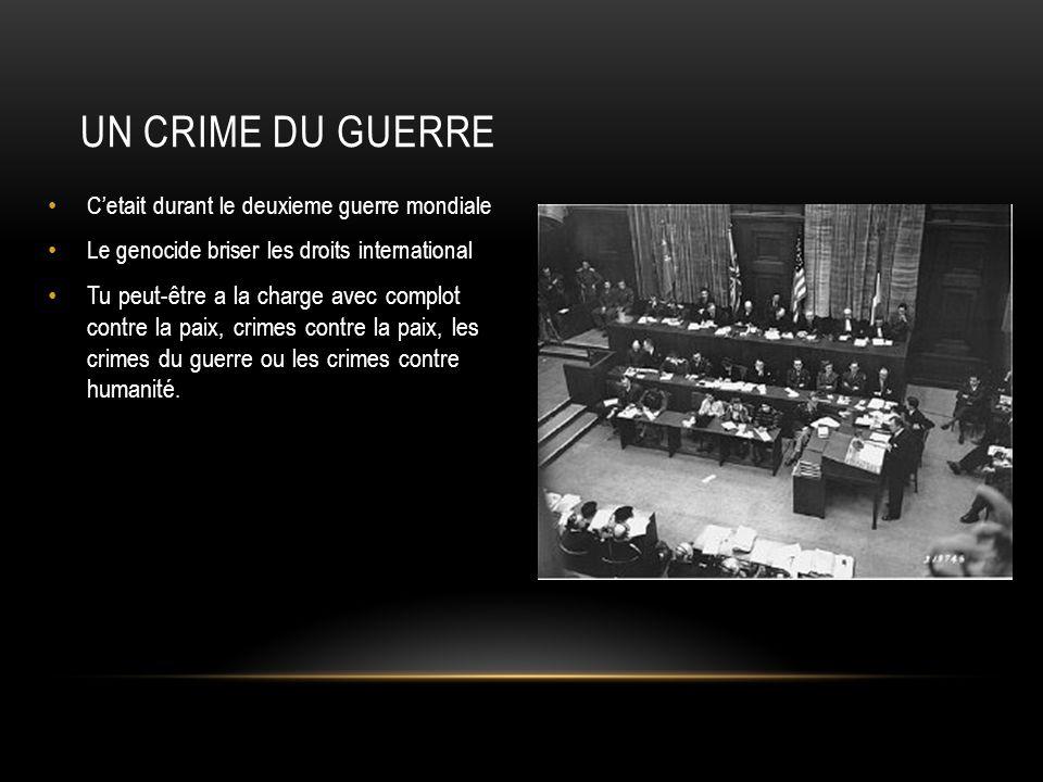 Un Crime du Guerre C'etait durant le deuxieme guerre mondiale. Le genocide briser les droits international.