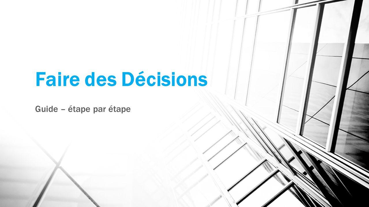 Faire des Décisions Guide – étape par étape