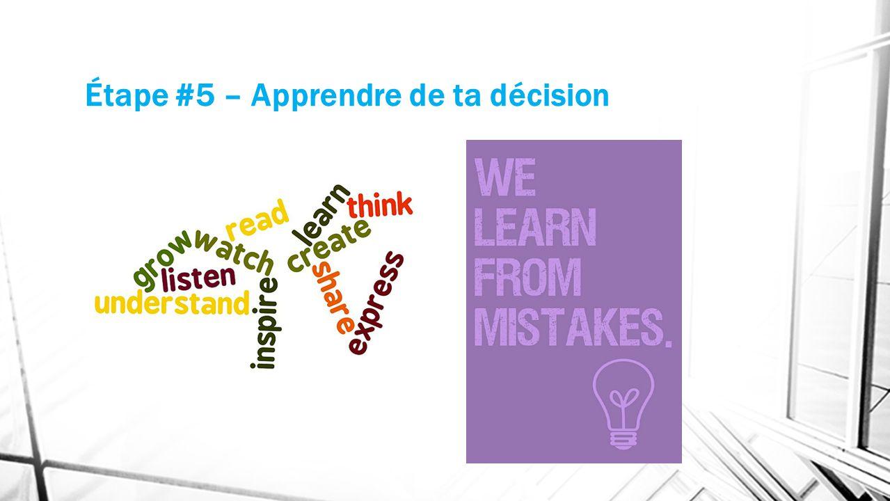 Étape #5 – Apprendre de ta décision