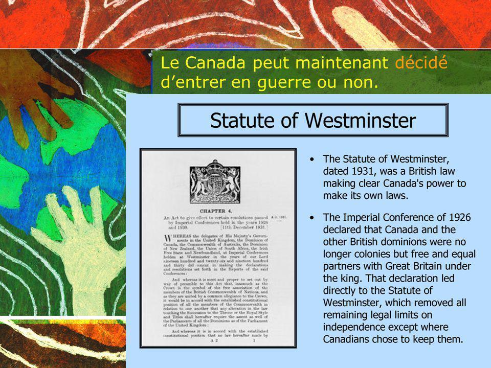 Le Canada peut maintenant décidé d'entrer en guerre ou non.