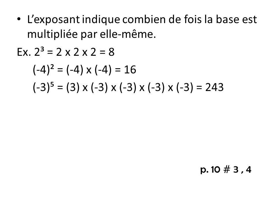 (-3)⁵ = (3) x (-3) x (-3) x (-3) x (-3) = 243