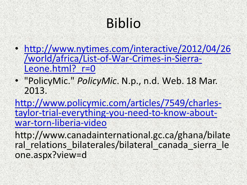 Biblio http://www.nytimes.com/interactive/2012/04/26/world/africa/List-of-War-Crimes-in-Sierra-Leone.html _r=0.
