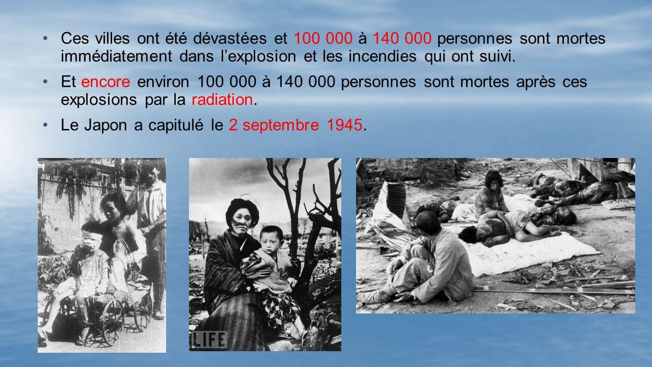 Ces villes ont été dévastées et 100 000 à 140 000 personnes sont mortes immédiatement dans l'explosion et les incendies qui ont suivi.