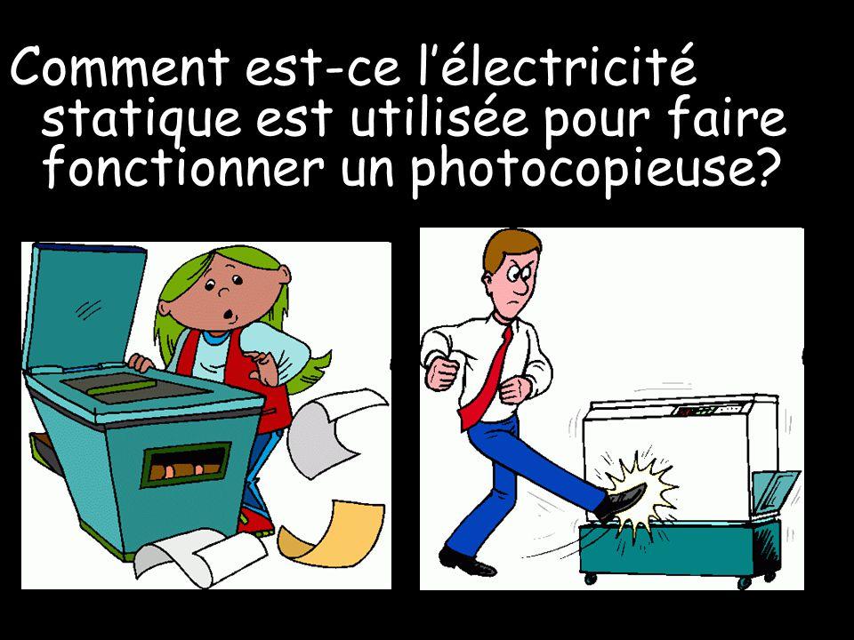 Comment est-ce l'électricité statique est utilisée pour faire fonctionner un photocopieuse