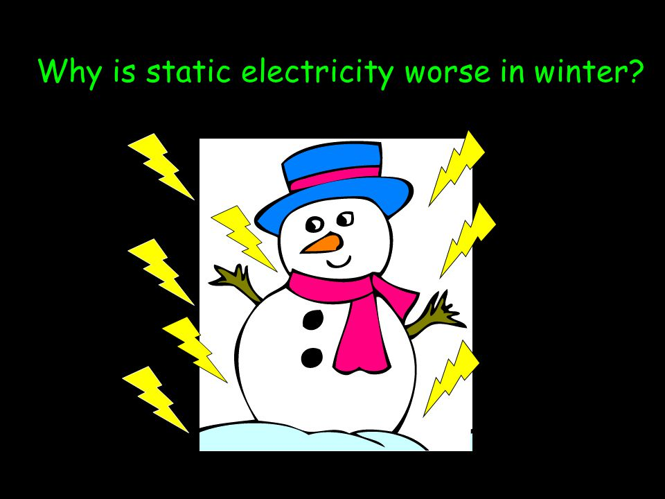 Why is static electricity worse in winter