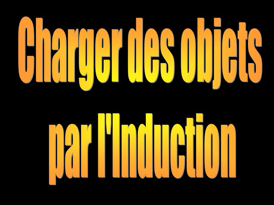 Charger des objets par l Induction