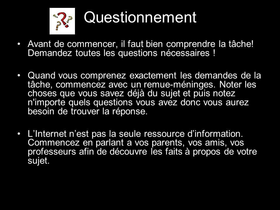 Questionnement Avant de commencer, il faut bien comprendre la tâche! Demandez toutes les questions nécessaires !