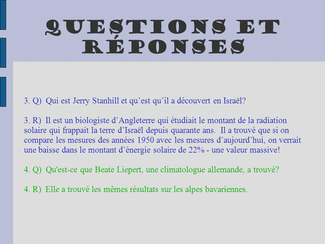 Questions et réponses 3. Q) Qui est Jerry Stanhill et qu'est qu'il a découvert en Israël