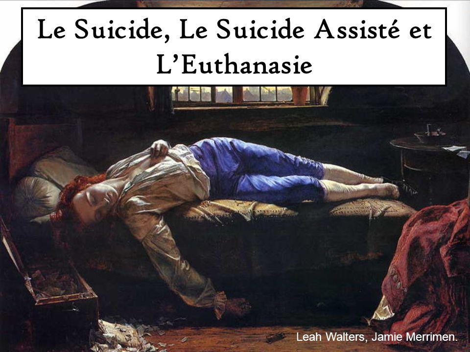 Le Suicide, Le Suicide Assisté et L'Euthanasie
