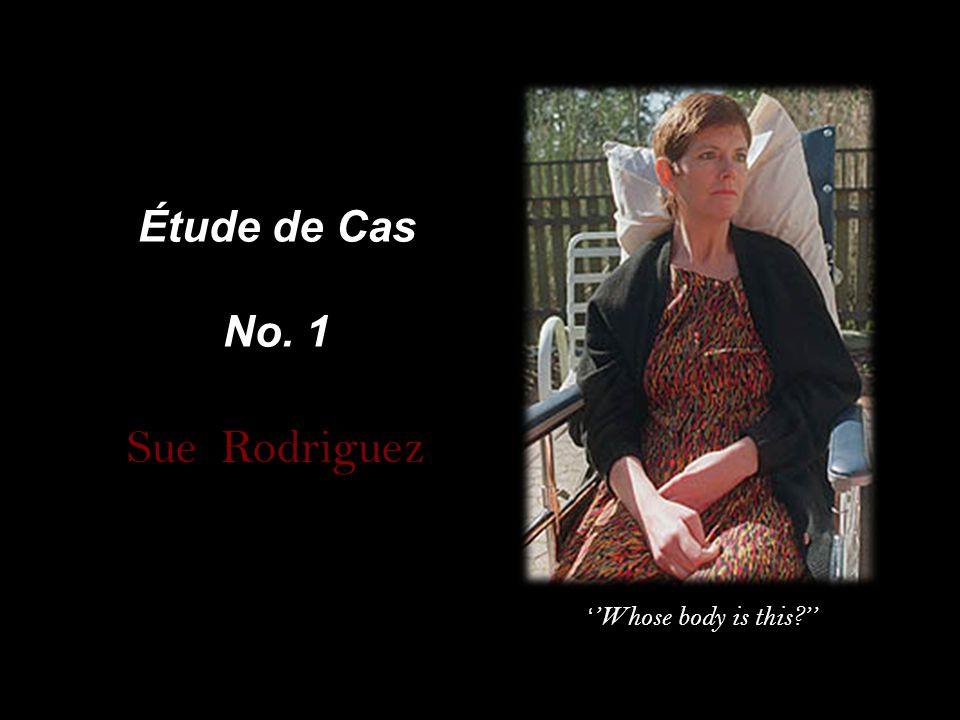 Étude de Cas No. 1 Sue Rodriguez ''Whose body is this ''