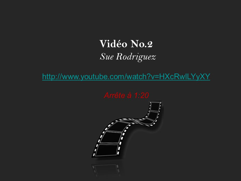 Vidéo No.2 Sue Rodriguez http://www.youtube.com/watch v=HXcRwILYyXY