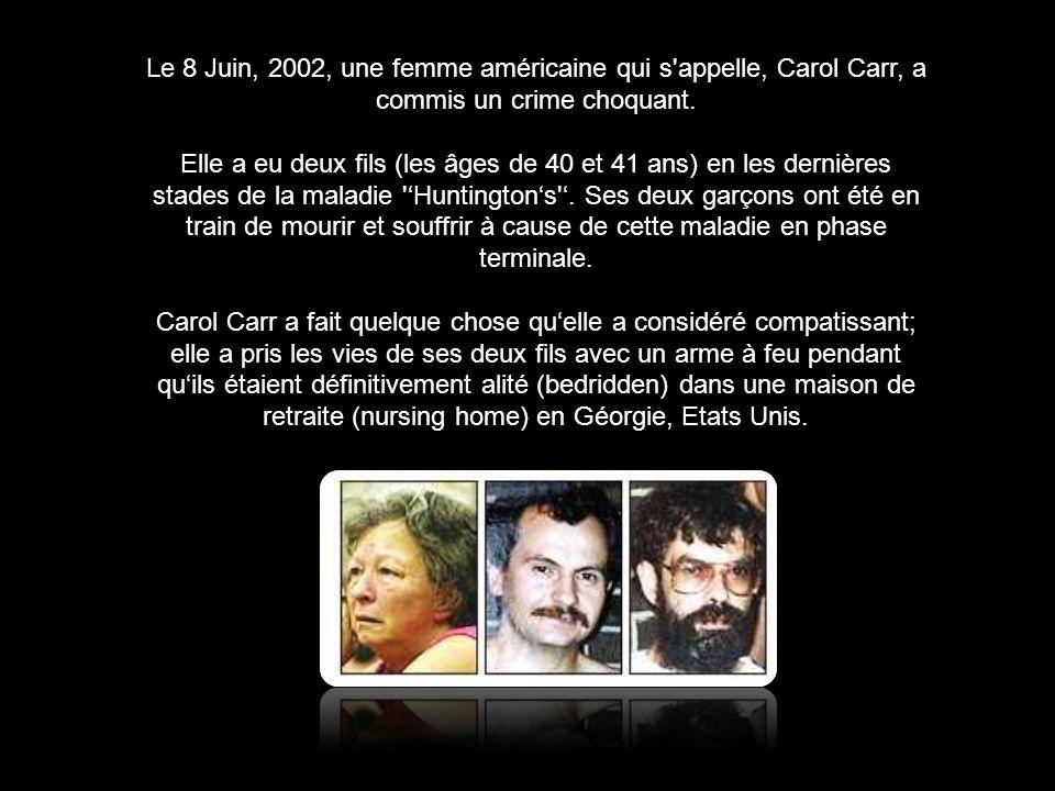 Le 8 Juin, 2002, une femme américaine qui s appelle, Carol Carr, a commis un crime choquant.
