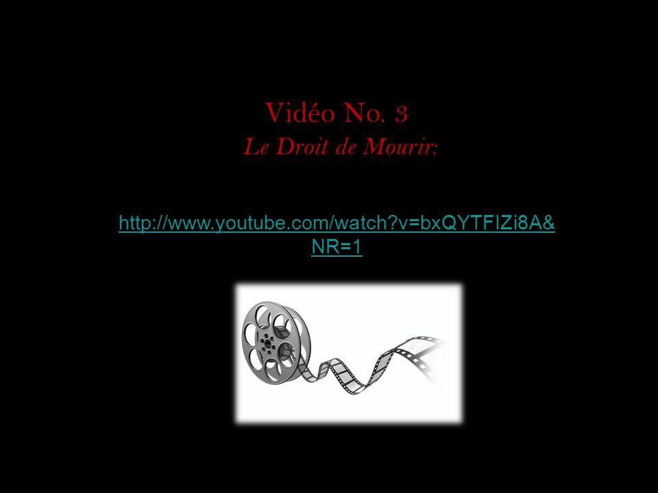 Vidéo No. 3 Le Droit de Mourir: