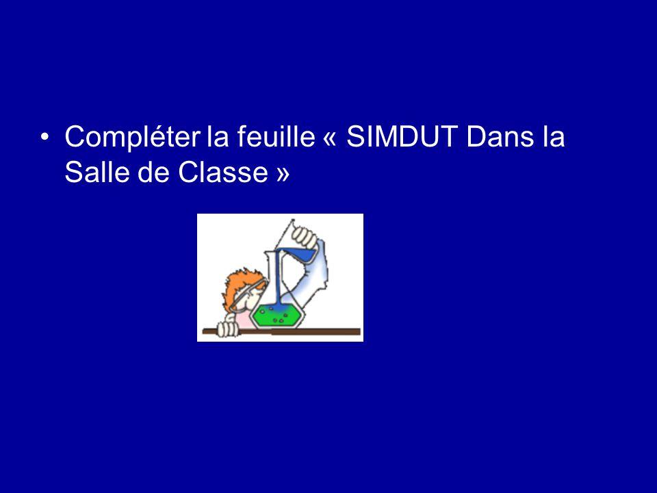 Compléter la feuille « SIMDUT Dans la Salle de Classe »