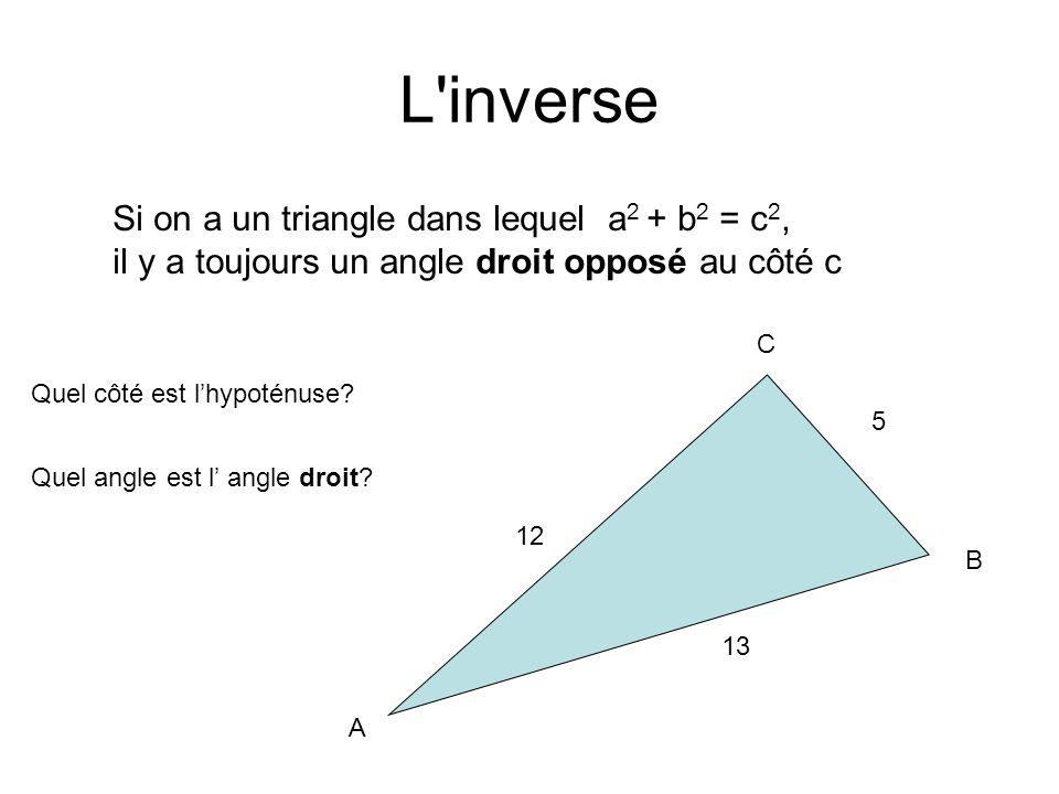 L inverse Si on a un triangle dans lequel a2 + b2 = c2,