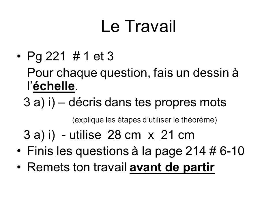 Le Travail Pg 221 # 1 et 3. Pour chaque question, fais un dessin à l'échelle. 3 a) i) – décris dans tes propres mots.