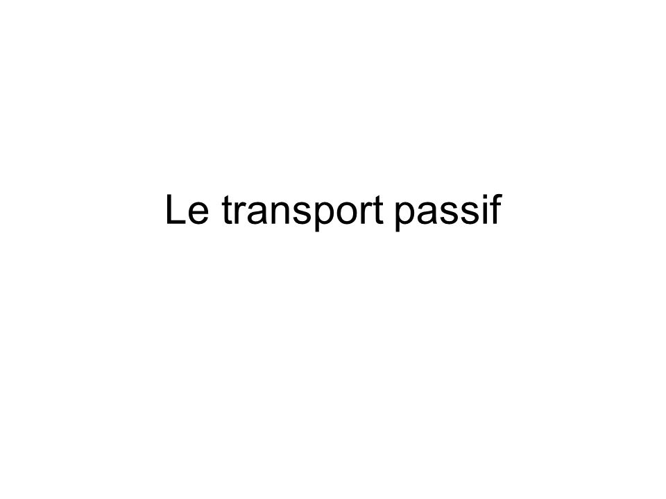 Le transport passif