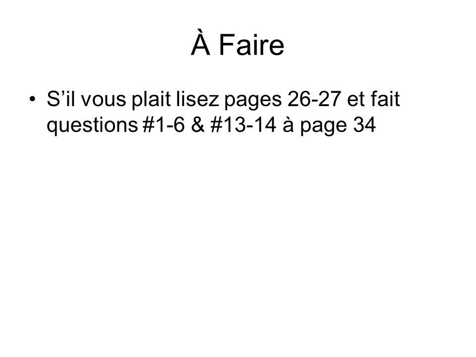 À Faire S'il vous plait lisez pages 26-27 et fait questions #1-6 & #13-14 à page 34