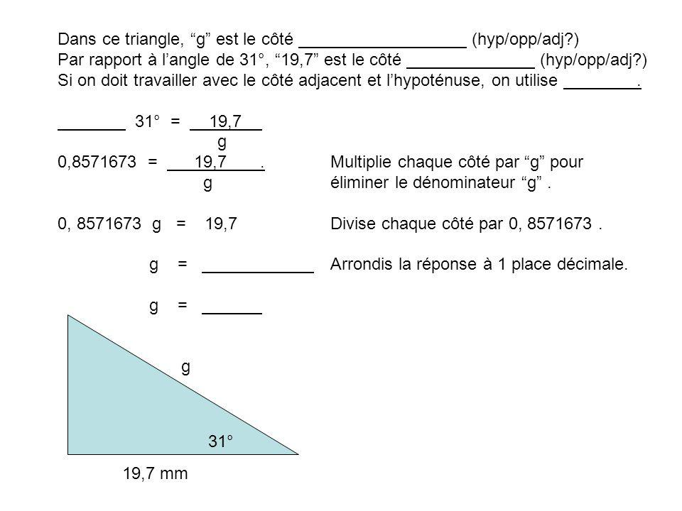 Dans ce triangle, g est le côté (hyp/opp/adj )