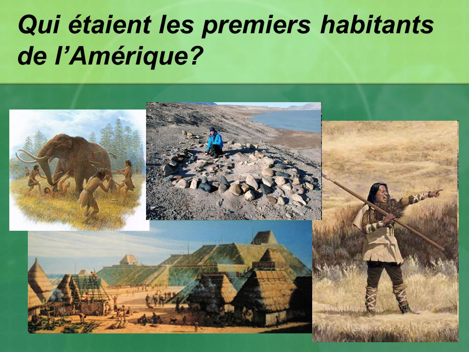 Qui étaient les premiers habitants de l'Amérique