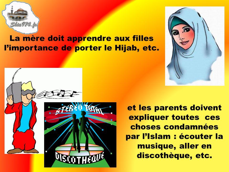 La mère doit apprendre aux filles l'importance de porter le Hijab, etc.