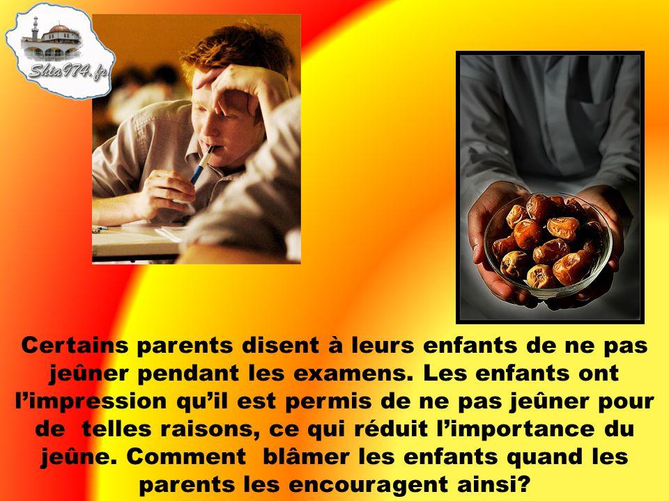 Certains parents disent à leurs enfants de ne pas jeûner pendant les examens.