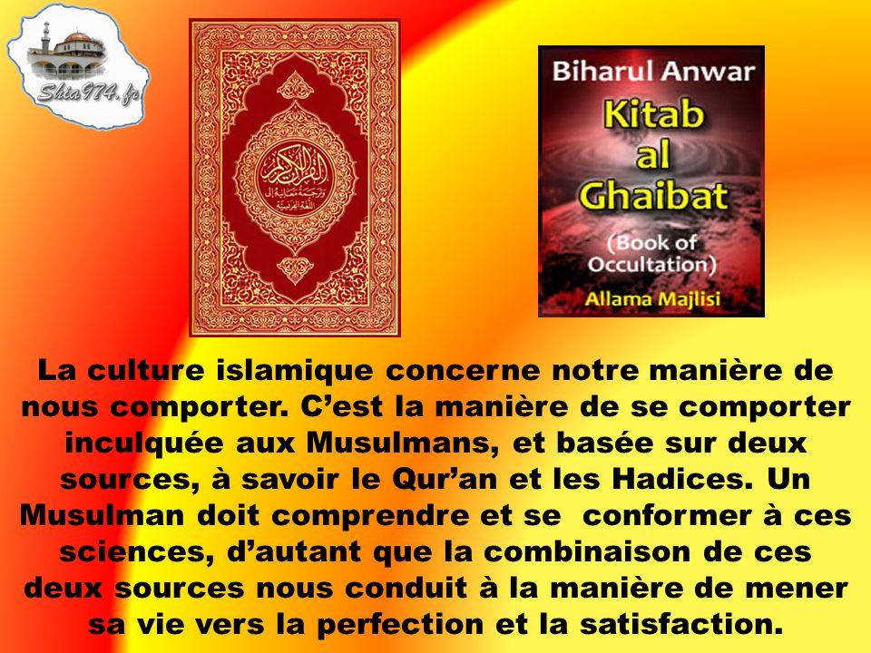 La culture islamique concerne notre manière de nous comporter