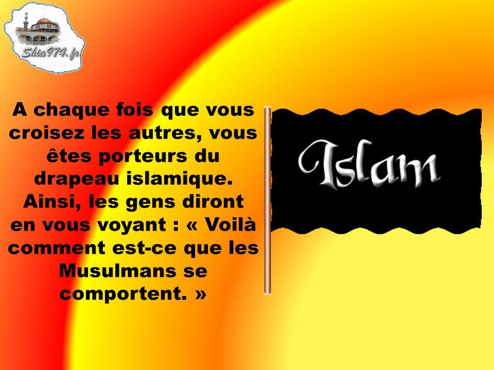 A chaque fois que vous croisez les autres, vous êtes porteurs du drapeau islamique.