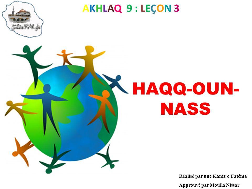 HAQQ-OUN-NASS AKHLAQ 9 : LEÇON 3 Réalisé par une Kaniz-e-Fatéma