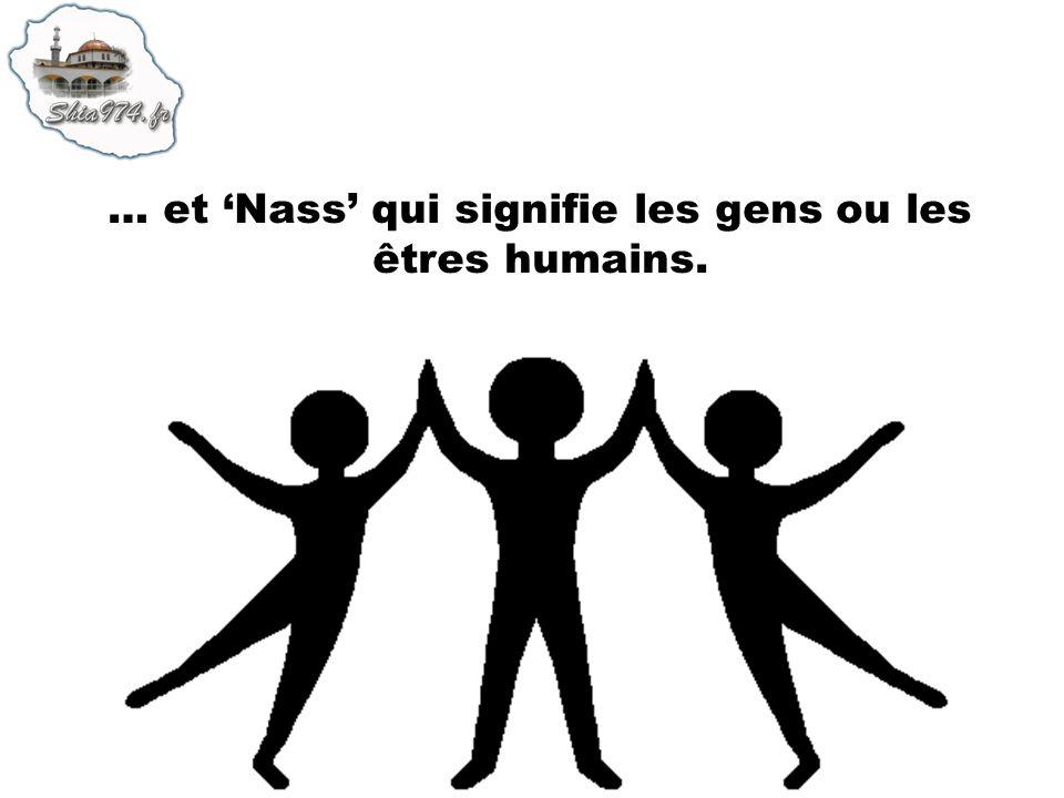 … et 'Nass' qui signifie les gens ou les êtres humains.