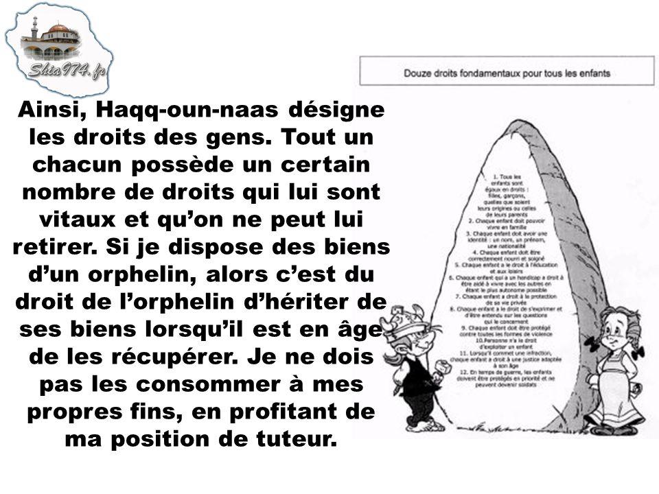 Ainsi, Haqq-oun-naas désigne les droits des gens