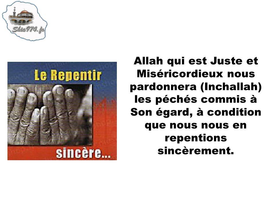 Allah qui est Juste et Miséricordieux nous pardonnera (Inchallah) les péchés commis à Son égard, à condition que nous nous en repentions sincèrement.