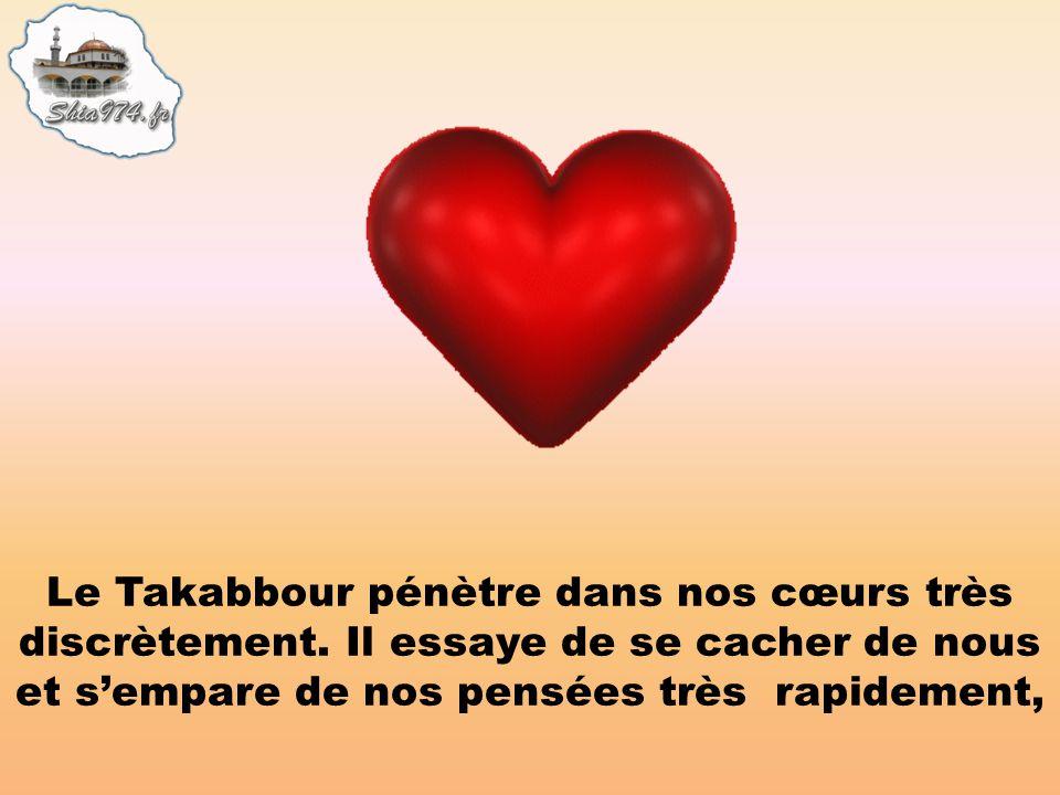 Le Takabbour pénètre dans nos cœurs très discrètement