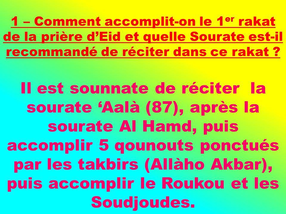1 – Comment accomplit-on le 1er rakat de la prière d'Eid et quelle Sourate est-il recommandé de réciter dans ce rakat