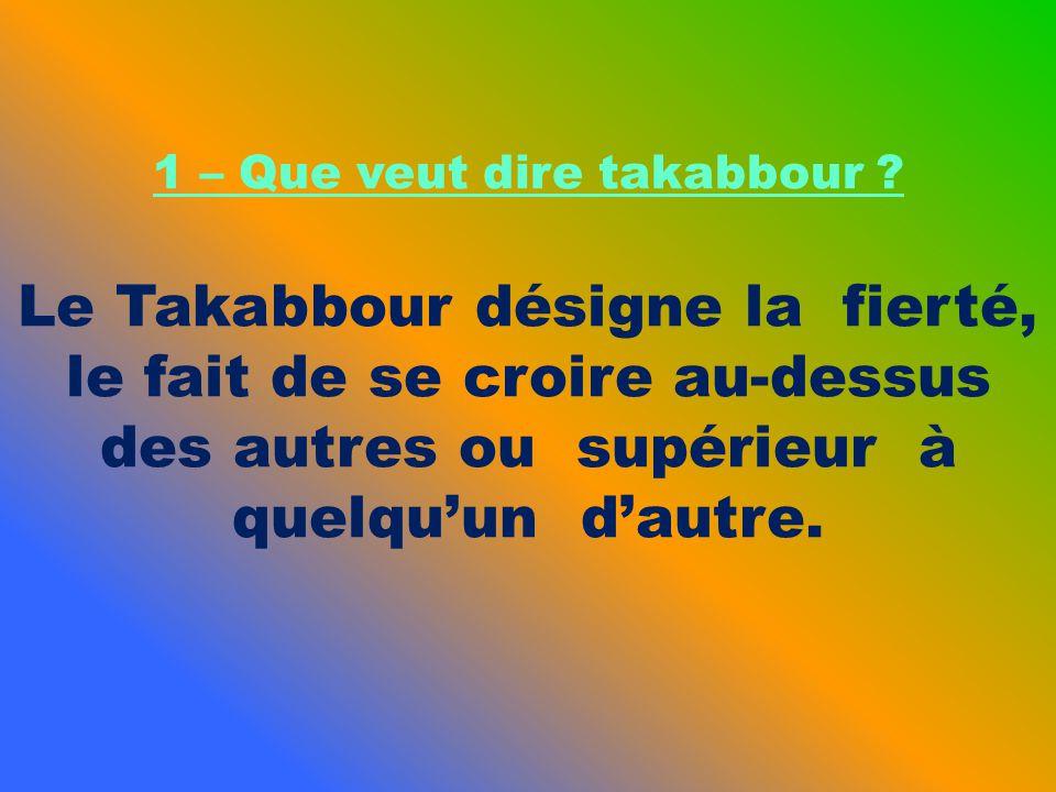 1 – Que veut dire takabbour