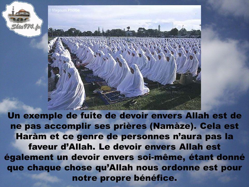 Un exemple de fuite de devoir envers Allah est de ne pas accomplir ses prières (Namàze).