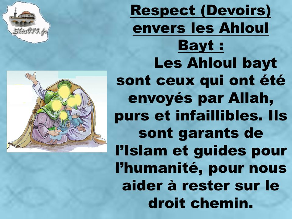 Respect (Devoirs) envers les Ahloul Bayt :