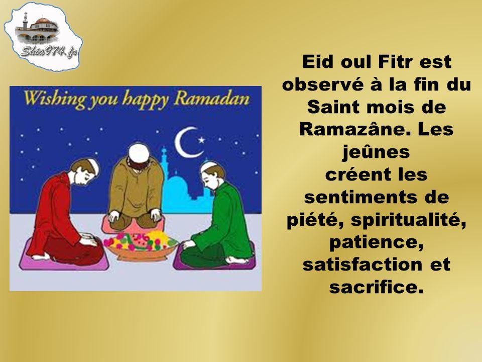 Eid oul Fitr est observé à la fin du Saint mois de Ramazâne