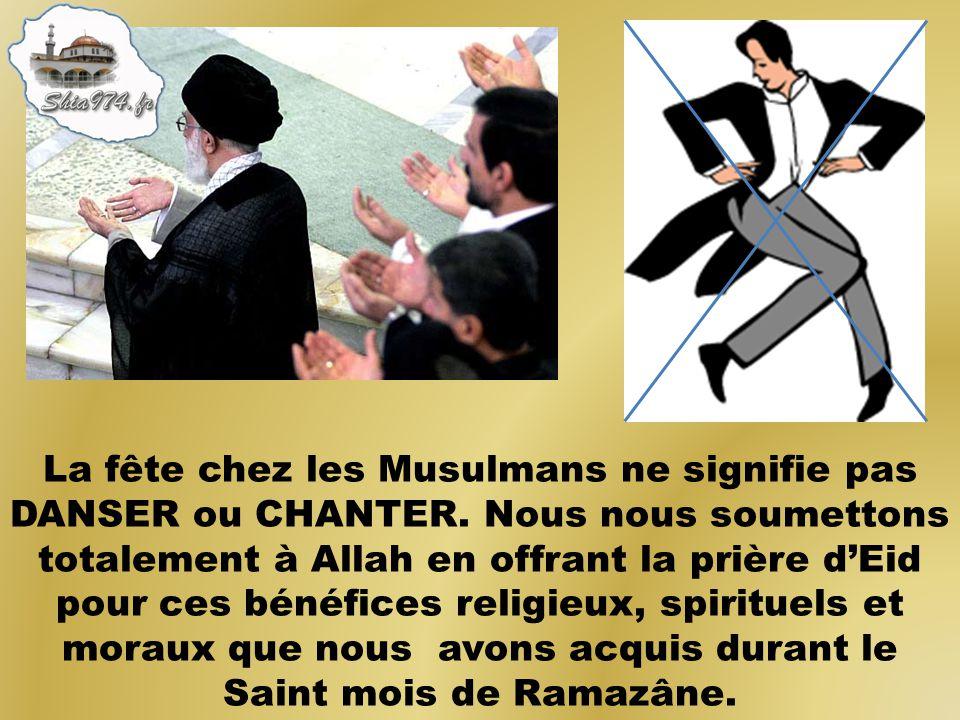 La fête chez les Musulmans ne signifie pas DANSER ou CHANTER