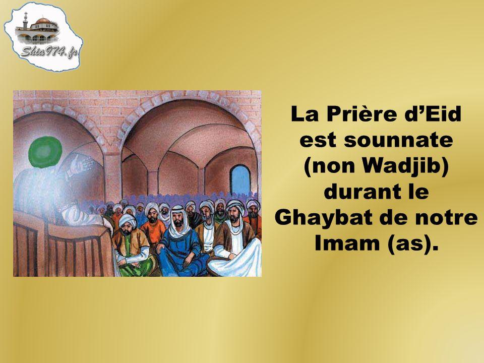 La Prière d'Eid est sounnate (non Wadjib) durant le Ghaybat de notre Imam (as).
