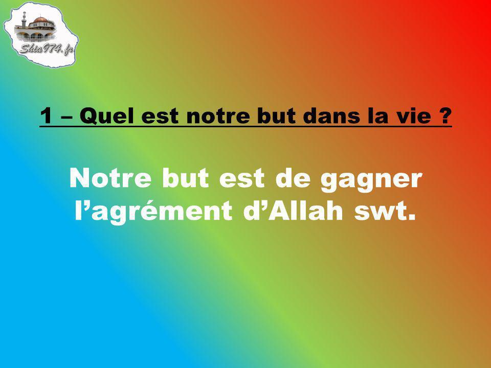 Notre but est de gagner l'agrément d'Allah swt.