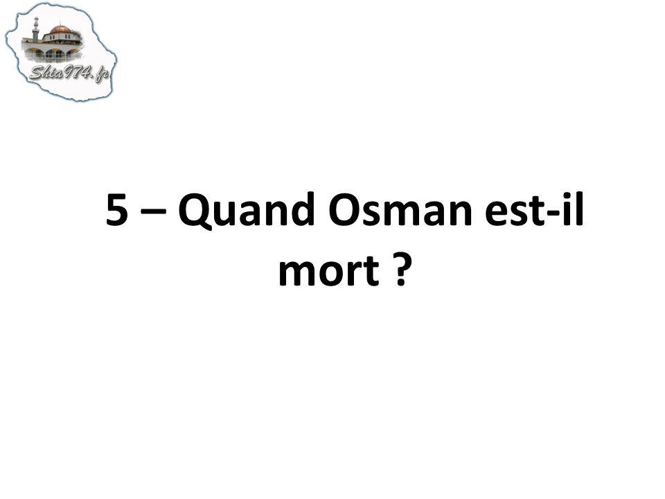 5 – Quand Osman est-il mort