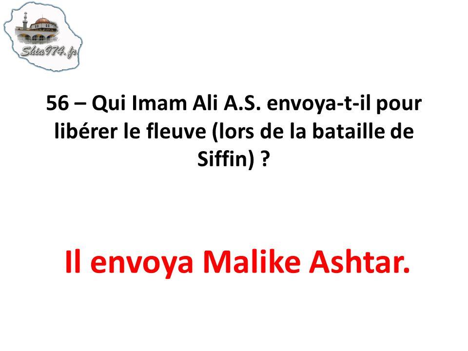 Il envoya Malike Ashtar.