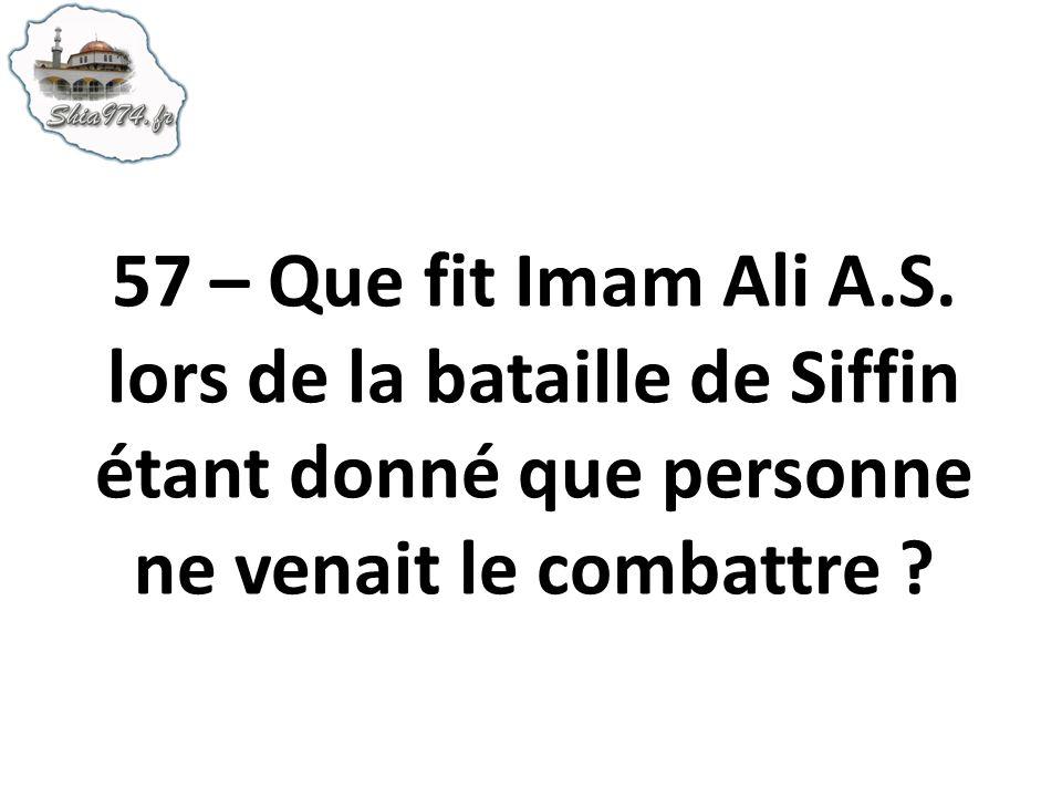 57 – Que fit Imam Ali A.S.