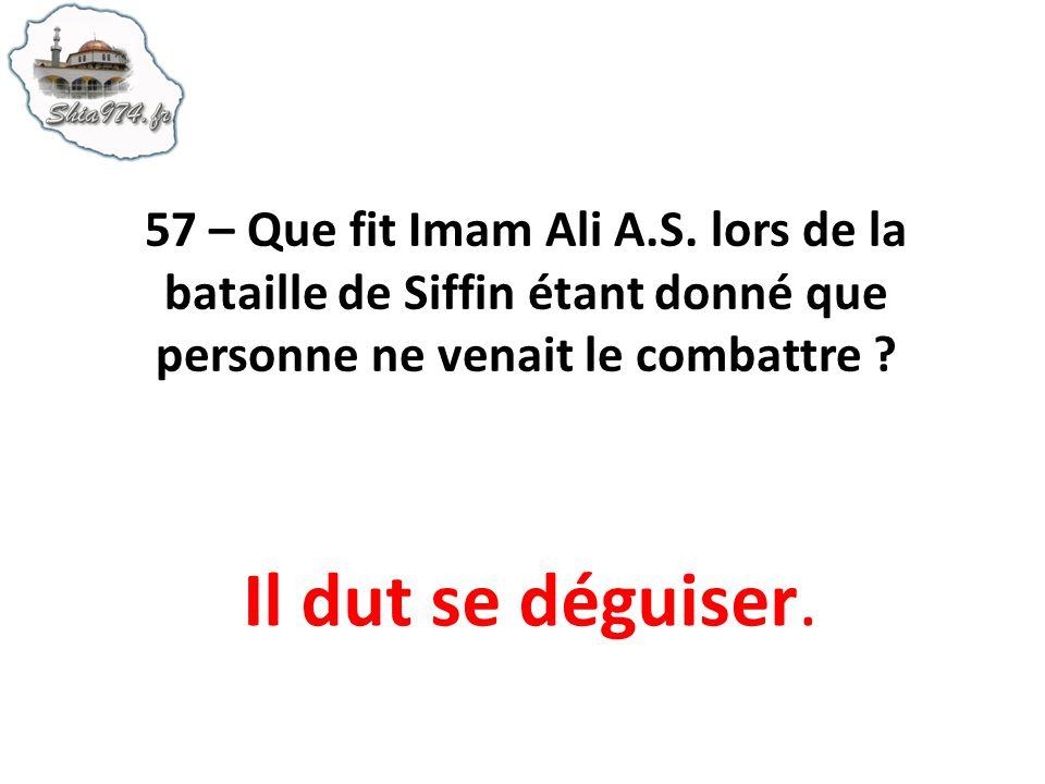 57 – Que fit Imam Ali A.S. lors de la bataille de Siffin étant donné que personne ne venait le combattre